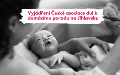 Vyjádření České asociace dul k proběhlému domácímu porodu v Jihlavě